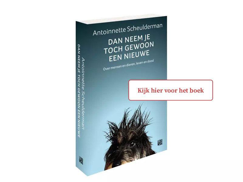 Het boek, Dan neem je toch gewoon een nieuwe. Geschreven door Antoinette Scheulderman